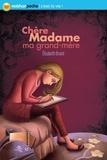 Elisabeth Brami et Carole Gourrat - Chère Madame ma grand-mère.