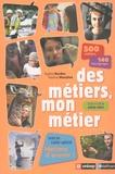 Des métiers, mon métier / Sophie Bordet, Nadine Mouchet   Bordet-Petillon, Sophie. Auteur