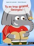 Agnès de Lestrade - Tu es trop grand, Georges !.