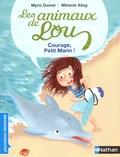 Mymi Doinet et Mélanie Allag - Les animaux de Lou  : Courage, petit marin !.
