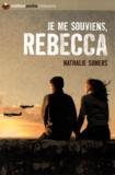 Je me souviens, Rébecca / Nathalie Somers | Somers, Nathalie. Auteur
