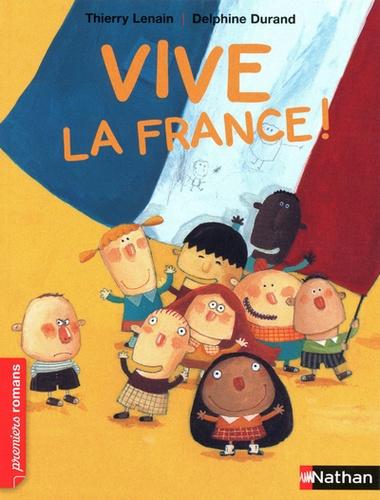 Vive la France ! / Thierry Lenain | Lenain, Thierry (1959-....). Auteur