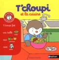 T'choupi et la cuisine / Thierry Courtin | Courtin, Thierry (1954-....)