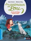 Mymi Doinet - Les animaux de Lou  : Je te protège, Petit Loup !.
