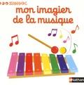 Mon imagier de la musique / [illustrations de Nathalie Choux]   Choux, Nathalie (1967-....) (Illustrateur)