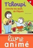 Thierry Courtin - ALBUM TCHOUPI  : T'choupi cherche les oeufs de Pâques.
