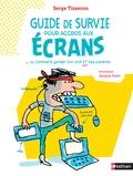 Serge Tisseron - Guide de survie pour accros aux écrans - Ou comment garder ton ordi et tes parents.