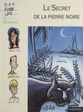 Patrick Grainville - Le secret de la pierre noire.