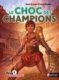 Madeleine Deny - Le choc des champions - Dans la peau d'un gladiateur.