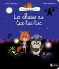La chasse au tuc-tuc-tuc / Astrid Desbordes, Marc Boutavant | Desbordes, Astrid