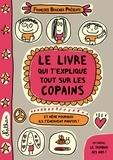 Françoize Boucher - Le livre qui t'explique tout sur les copains.