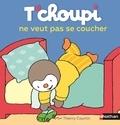 Thierry Courtin - T'choupi ne veut pas se coucher.