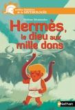 Hélène Montardre - Hermès, le dieu aux mille dons.