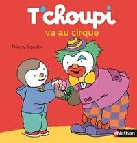 Thierry Courtin - T'choupi va au cirque.