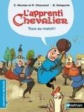 Christophe Nicolas et Rémi Chaurand - L'apprenti chevalier  : Tous au match !.