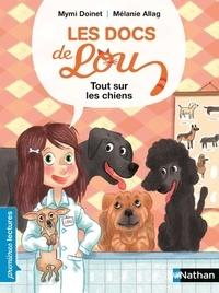 Mymi Doinet et Mélanie Allag - Tout sur les chiens !.