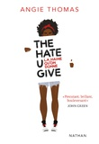 Angie Thomas - The Hate U Give - La haine qu'on donne.
