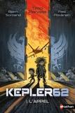 Kepler 62 : t1 l'appel |