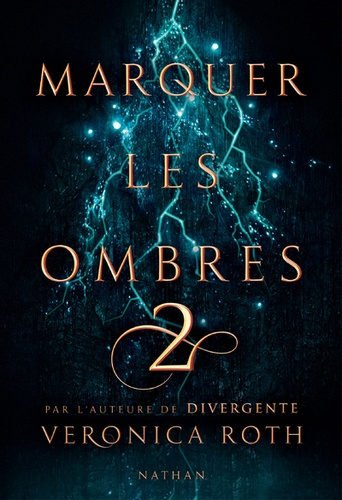 Marquer les ombres . Tome 02 / Veronica Roth |