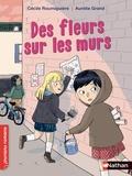 Cécile Roumiguière et Aurélie Grand - Des fleurs sur les murs.