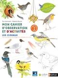 Eve Herrmann et Roberta Rocchi - Les oiseaux - Mon cahier d'observation et d'activités.