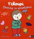 Thierry Courtin - T'choupi devine les émotions.
