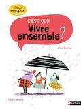 Oscar Brenifier et Frédéric Bénaglia - C'est quoi vivre ensemble ?.