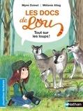 Mymi Doinet et Mélanie Allag - Tout sur les loups !.