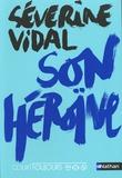 Son héroïne / Séverine Vidal | Vidal, Séverine (1969-....)