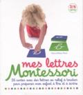 Marie-Hélène Place - Mes lettres Montessori 3/6 ans.