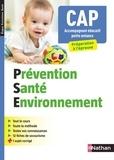 Catherine Barbeaux et Christelle Lorthios - Prévention santé environnement CAP Accompagnant éducatif petite enfance - Préparation à l'épreuve.