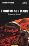 Charles Frankel - L'Homme sur Mars - Science ou fiction.