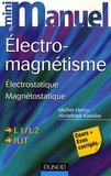 Michel Henry et Abdelhadi Kassiba - Mini Manuel d'Electromagnétisme - Cours + Exercices.