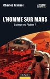 Charles Frankel - L'Homme sur Mars - Science ou Fiction ?.