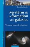 Françoise Combes - Mystères de la formation des galaxies - Vers une nouvelle physique ?.