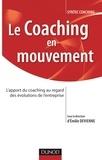 Emilie Devienne - Le coaching en mouvement - L'apport du coaching au regard des évolutions de l'entreprise.
