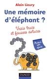Alain Lieury - Une mémoire d'éléphant ? vrais trucs et fausses astuces.