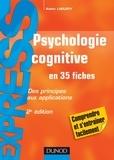 Alain Lieury - Psychologie cognitive - en 35 fiches - 2e éd. - Des principes aux applications.