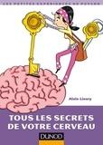 Alain Lieury - Tous les secrets de votre cerveau.