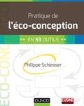 Philippe Schiesser - Pratique de l'éco-conception - en 53 outils.