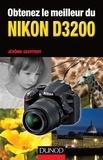 Jérôme Geoffroy - Obtenez le meilleur du Nikon D3200.