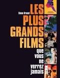 Simon Braund - Les plus grands films que vous ne verrez jamais.