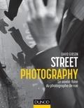 Street photography : le savoir-faire du photographe de rue / Gibson  | Gibson, David (1957-....). Auteur