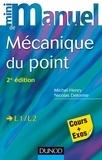 Michel Henry et Nicolas Delorme - Mini Manuel de Mécanique du point - 2e édition - Cours et exercices corrigés.