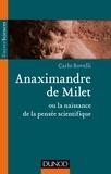 Carlo Rovelli - Anaximandre de Milet ou la naissance de la pensée scientifique.