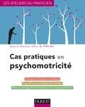 Eric W. Pireyre - Cas pratiques en psychomotricité.