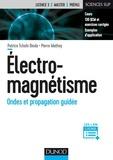 Patrice Tchofo Dinda et Pierre Mathey - Electro-magnétisme - Ondes et propagation guidée.