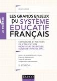Bruno Garnier - Les grands enjeux du système éducatif français - Concours et métiers de l'éducation, professeurs des écoles, collèges et lycées, CPE....