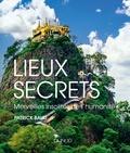 Patrick Baud - Lieux secrets - Merveilles insolites de l'humanité.