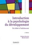 Catherine Tourrette et Michèle Guidetti - Introduction à la psychologie du développement - Du bébé à l'adolescent.